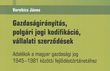 Intézetünk docensének új könyve a magyar gazdasági jog történetéről