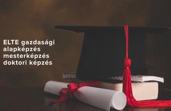 Alap, Mester, Doktori –Teljes gazdaságtudományi képzési rendszer az ELTE-n